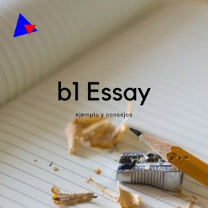 ISE 1 B1 Essay/ ensayo writing exam